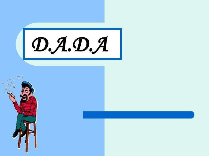 D.A.D.A