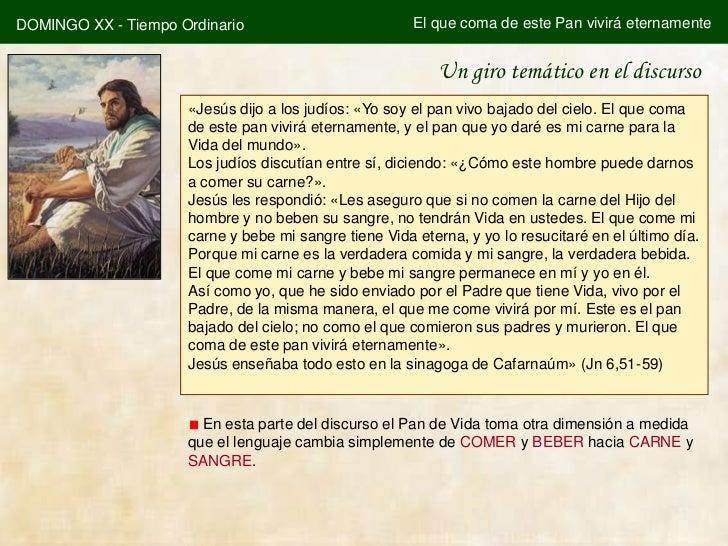 DOMINGO XX - Tiempo Ordinario                          El que coma de este Pan vivirá eternamente                         ...
