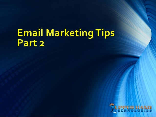 Email Marketing TipsPart 2