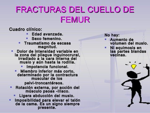 FRACTURAS DEL CUELLO DEFRACTURAS DEL CUELLO DE FEMURFEMUR DiagnósticoDiagnóstico Se basa en los hechos clínicos de la anam...