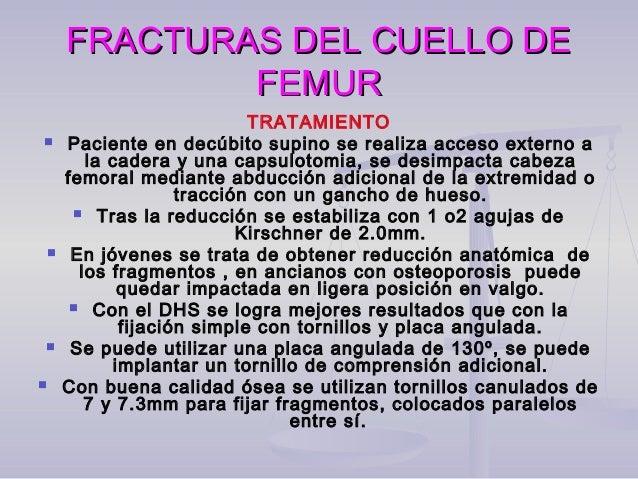 FRACTURAS DE CABEZA FEMORAL  Para que se produzca se requiere una fuerza importante.  Se debe a una luxación traumática ...