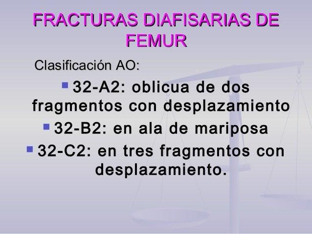 FRACTURAS DIAFISARIAS DEFRACTURAS DIAFISARIAS DE FEMURFEMURTRATAMIENTO Osteosintesis con placa en fracturas subtrocantérea...