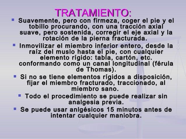 TRATAMIENTO:TRATAMIENTO: Tratamiento definitivo: Dependerá de las siguientes características:  Tipo de fractura.  Anatom...