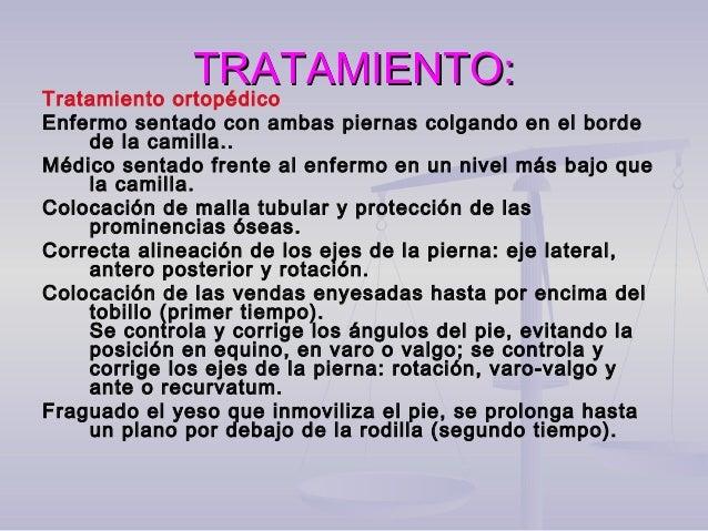 TRATAMIENTO: Fracturas de tibia y peroné poco desplazadas: Internamiento del paciente. Elevación y bolsa de hielo controla...