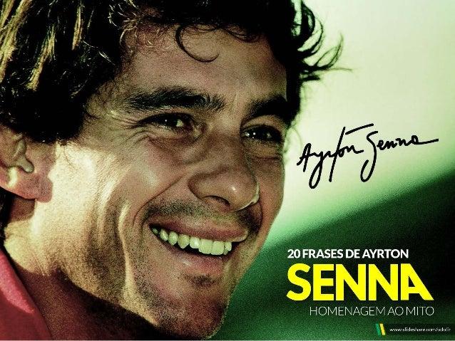 20 Frases de Ayrton Senna - Homenagem ao Mito