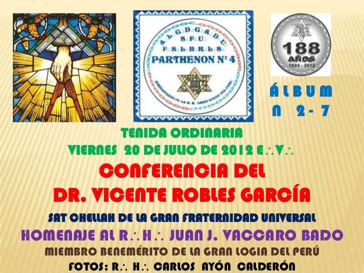ÁLBUM                                       N 2- 7              TENIDA ORDINARIA      VIERNES 20 DE JULIO DE 2012 EV    ...
