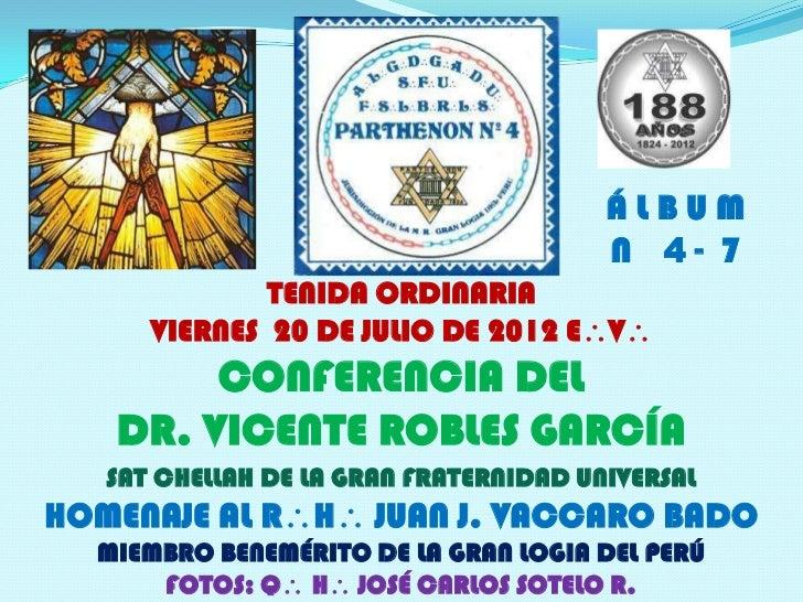 ÁLBUM                                        N 4- 7              TENIDA ORDINARIA      VIERNES 20 DE JULIO DE 2012 EV   ...