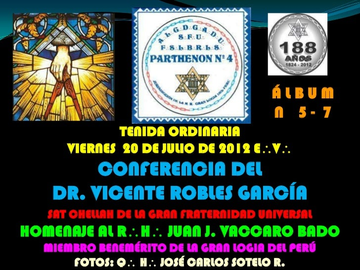 ÁLBUM                                        N 5- 7              TENIDA ORDINARIA      VIERNES 20 DE JULIO DE 2012 EV   ...