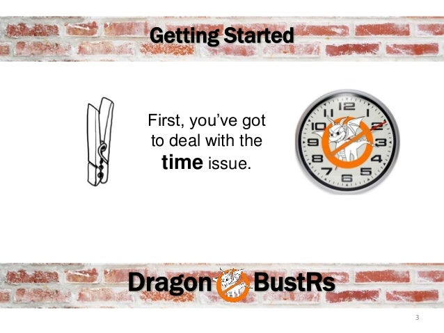 How to grab some Dragon Busting time Slide 3
