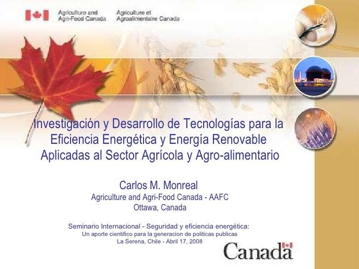 Investigación y Desarrollo de Tecnologías para la  Eficiencia Energética y Energía Renovable  Aplicadas al Sector Agrícola...