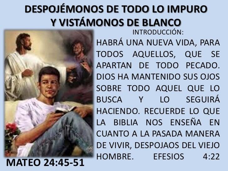 DESPOJÉMONOS DE TODO LO IMPURO       Y VISTÁMONOS DE BLANCO                         INTRODUCCIÓN:                 HABRÁ UN...