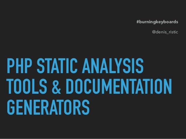 20 PHP Static Analysis and Documentation Generators #burningkeyboards
