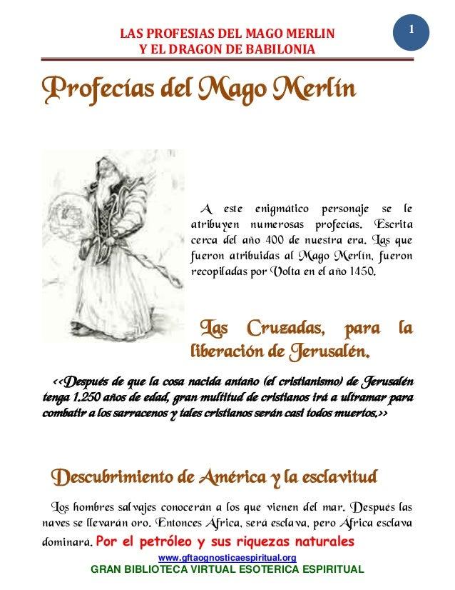 LAS PROFESIAS DEL MAGO MERLIN Y EL DRAGON DE BABILONIA www.gftaognosticaespiritual.org GRAN BIBLIOTECA VIRTUAL ESOTERICA E...