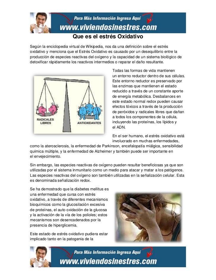 Que es el estrés OxidativoSegún la enciclopedia virtual de Wikipedia, nos da una definición sobre el estrésoxidativo y men...
