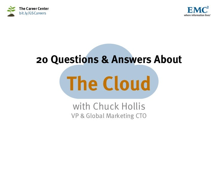 The Career Centerbit.ly/GSCareers         20 Questions & Answers About                    The Cloud                    wit...