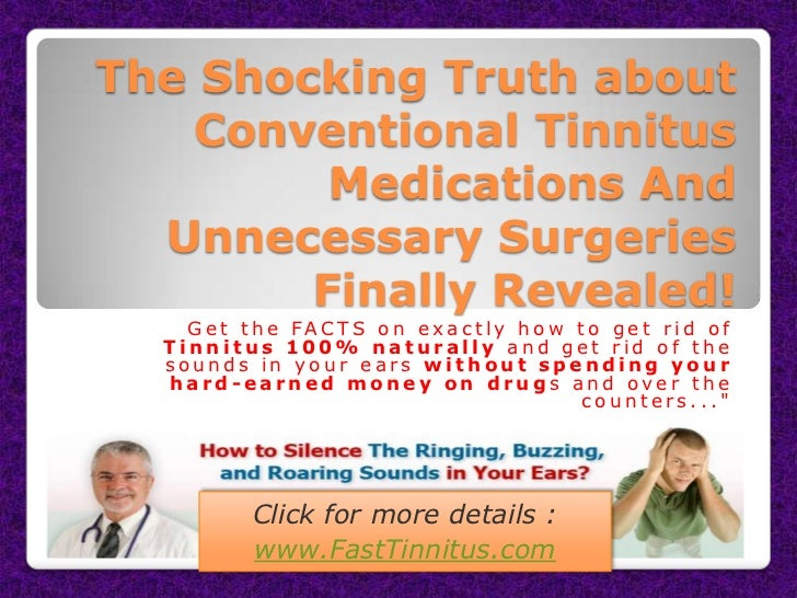 The Shocking Truth about    Conventional Tinnitus         Medications And  Unnecessary Surgeries        Finally Revealed! ...