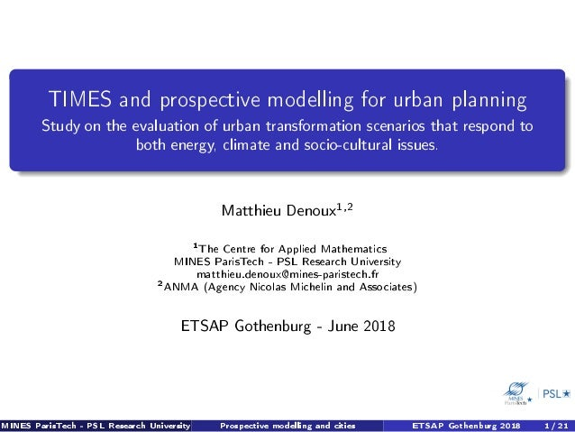 TIMES and prospective modelling for urban planning Study on the evaluation of urban transformation scenarios that respond ...