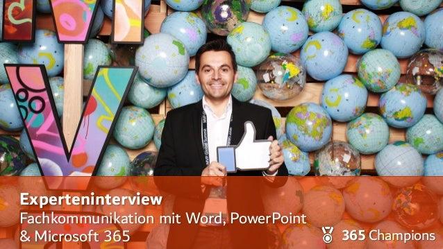 Experteninterview Fachkommunikation mit Word, PowerPoint & Microsoft 365 365 Champions