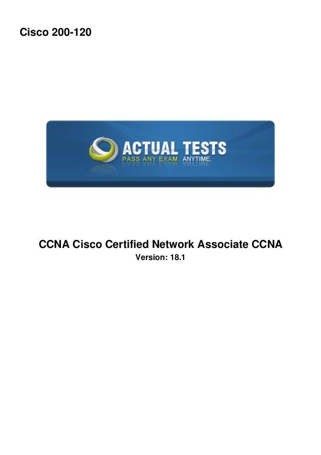 Cisco 200-120  CCNA Cisco Certified Network Associate CCNA  Version: 18.1