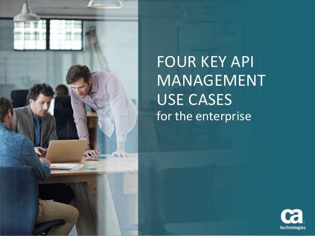 FOUR KEY API MANAGEMENT USE CASES for the enterprise