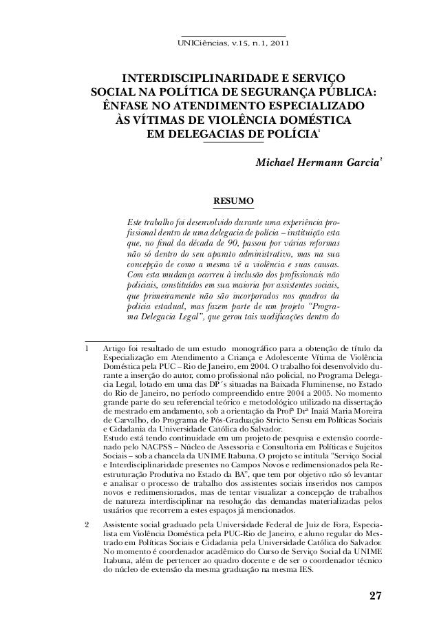 UNICiências, v.15, n.1, 2011 27 Interdisciplinaridade e serviço social na política de segurança pública: ênfase no atendim...