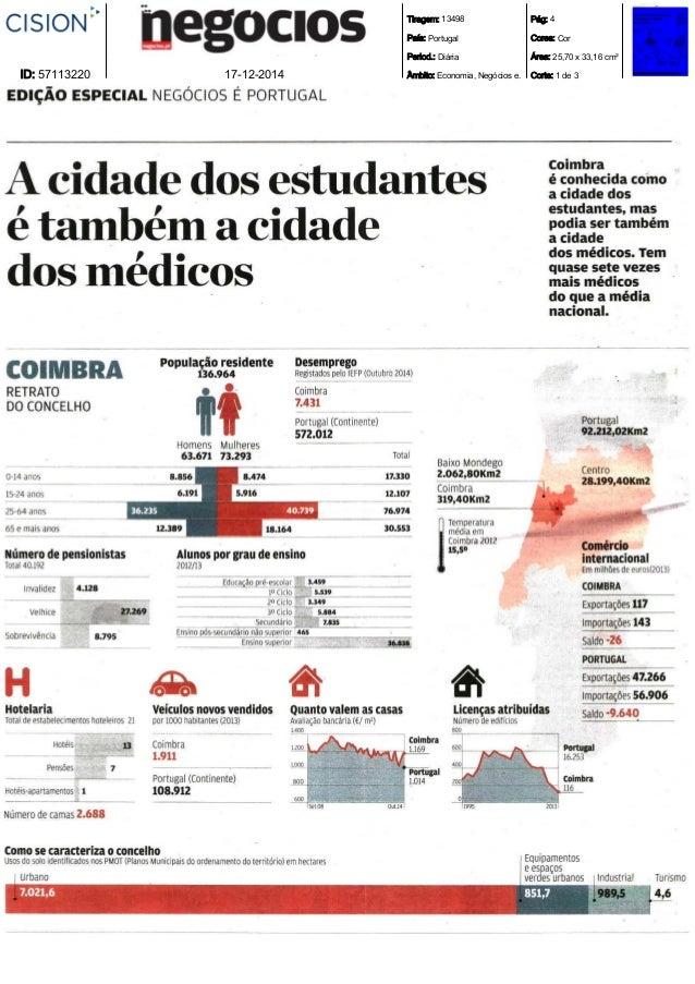 Tiragem: 13498 País: Portugal Period.: Diária Âmbito: Economia, Negócios e. Pág: 4 Cores: Cor Área: 25,70 x 33,16 cm² Cort...