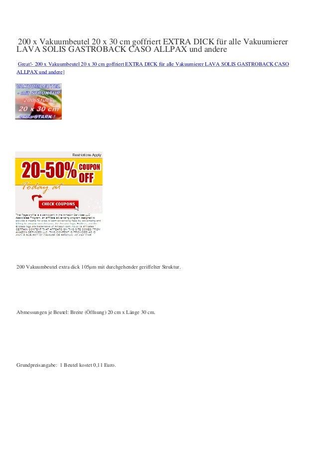 200 x Vakuumbeutel 20 x 30 cm goffriert EXTRA DICK für alle VakuumiererLAVA SOLIS GASTROBACK CASO ALLPAX und andereGreat!-...