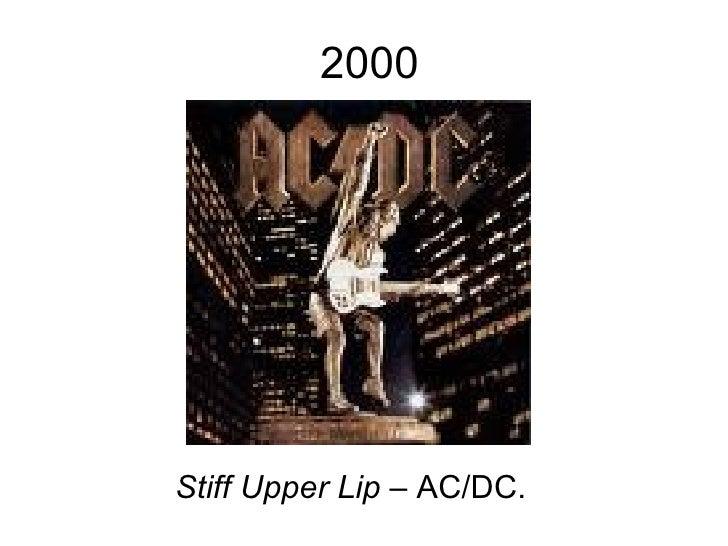 2000 Stiff Upper Lip  – AC/DC.