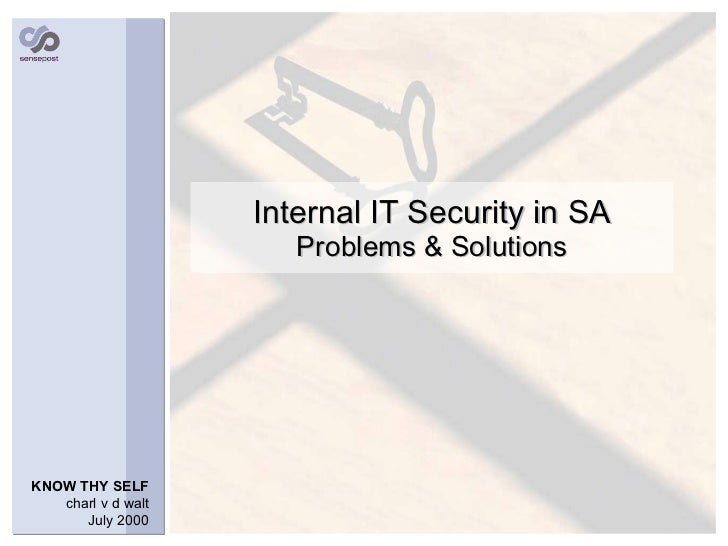 Internal IT Security in SA Problems & Solutions