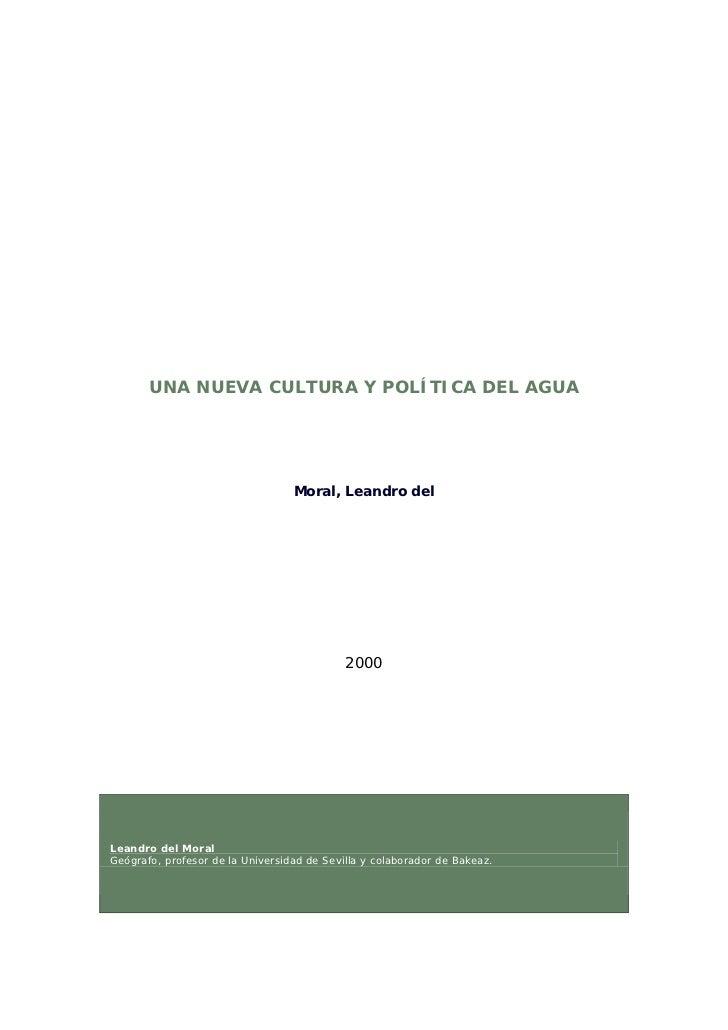 UNA NUEVA CULTURA Y POLÍTICA DEL AGUA                                  Moral, Leandro del                                 ...
