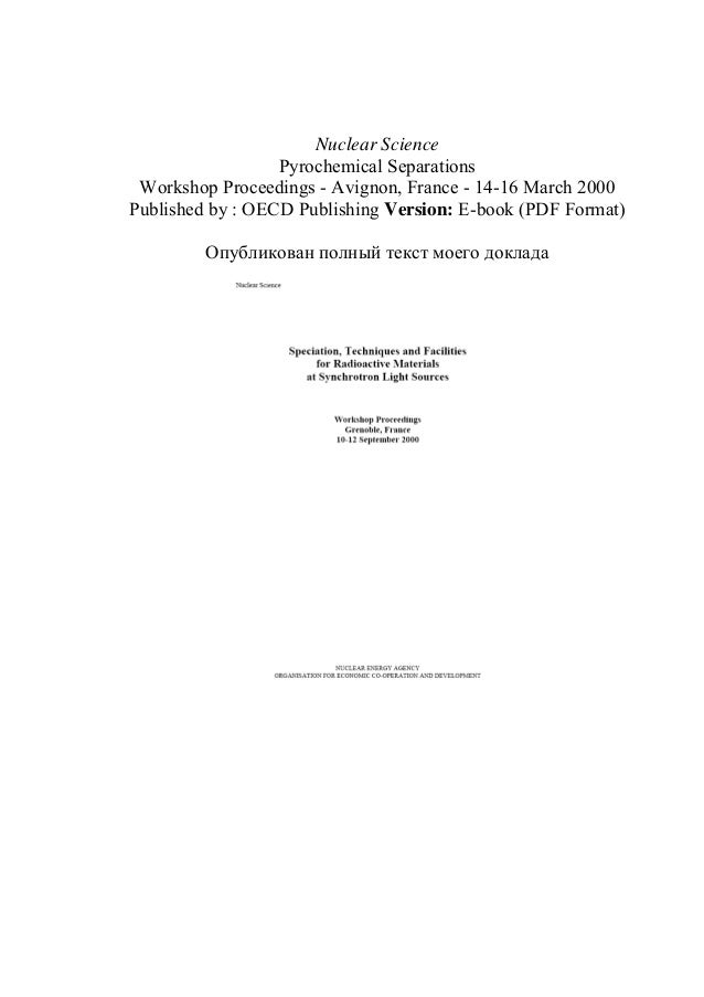 Nuclear Science Pyrochemical Separations Workshop Proceedings - Avignon, France - 14-16 March 2000 Published by : OECD Pub...
