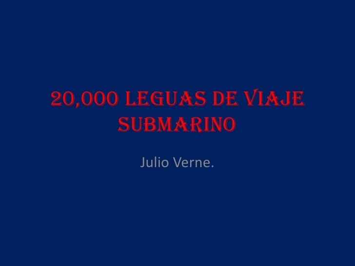 20,000 leguas de viaje submarino<br />Julio Verne.<br />