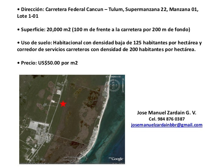 • Dirección: Carretera Federal Cancun – Tulum, Supermanzana 22, Manzana 01,Lote 1-01• Superficie: 20,000 m2 (100 m de fren...