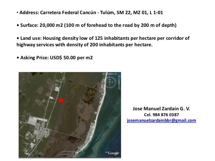 • Address: Carretera Federal Cancún - Tulúm, SM 22, MZ 01, L 1-01• Surface: 20,000 m2 (100 m of forehead to the road by 20...