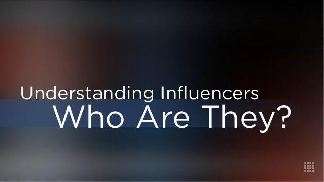 Understanding Influencers  Who Are They?