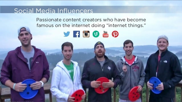 """Passionate content creators who have become  famous on the internet doing """"internet things.""""  Social Media Influencers"""