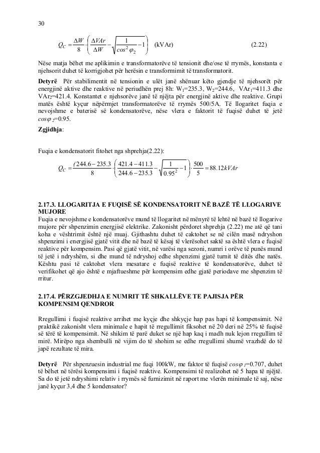 30 1 1 8 2 cosW VArW QC (kVAr) (2.22) 2 Nëse matja bëhet me aplikimin e transformatorëve të tensionit dhe/ose të rrymës, k...