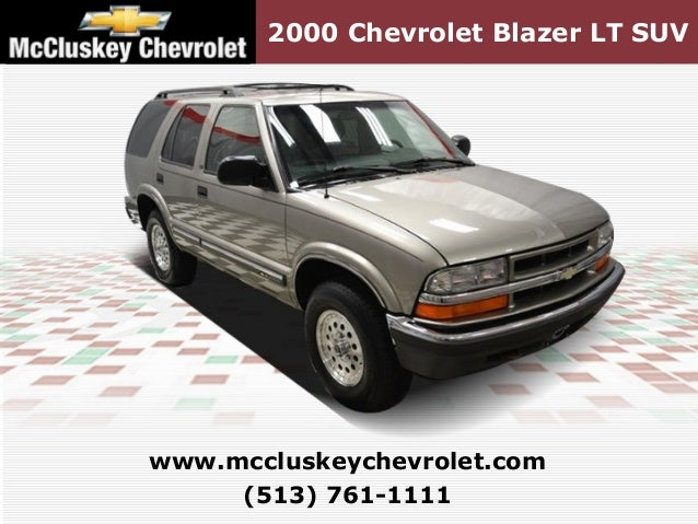 2000 Chevrolet Blazer LT SUV (513) 761-1111 www.mccluskeychevrolet.com