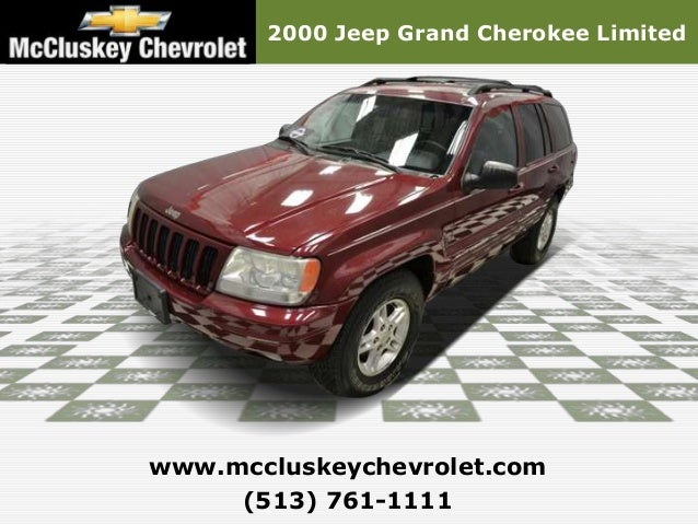 2000 Jeep Grand Cherokee Limitedwww.mccluskeychevrolet.com     (513) 761-1111