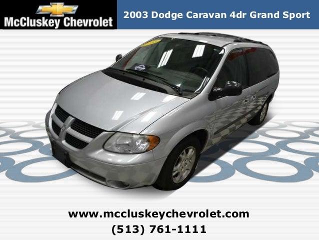 2003 Dodge Caravan 4dr Grand Sportwww.mccluskeychevrolet.com     (513) 761-1111