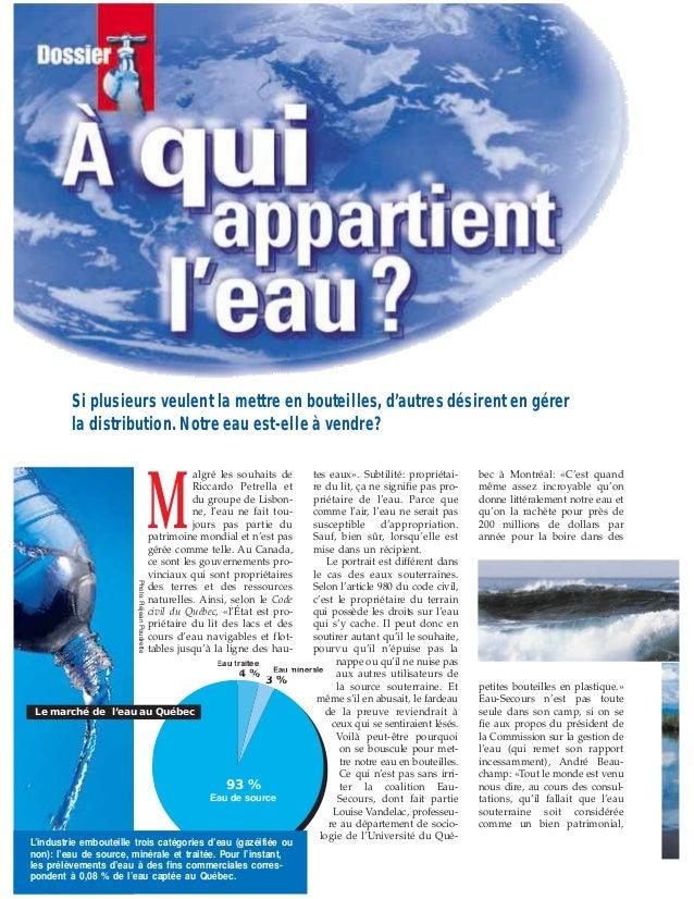 M algré les souhaits de Riccardo Petrella et du groupe de Lisbon- ne, l'eau ne fait tou- jours pas partie du patrimoine mo...