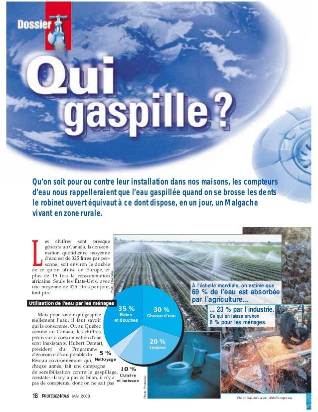 L es chiffres sont presque gênants: au Canada, la consom- mation quotidienne moyenne d'eau est de 325 litres par per- sonn...