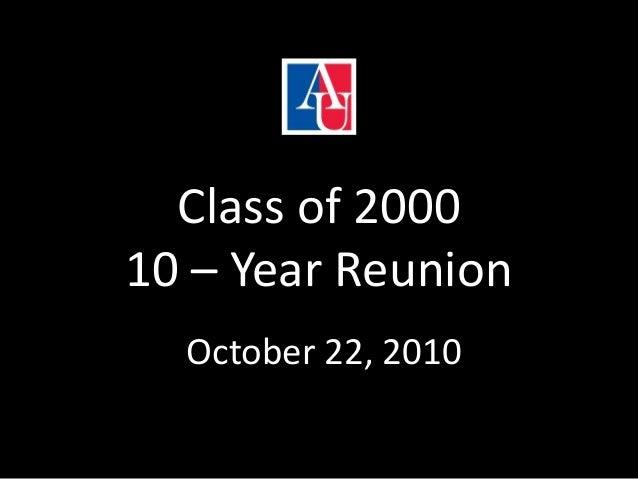 Class of 2000 10 – Year Reunion October 22, 2010