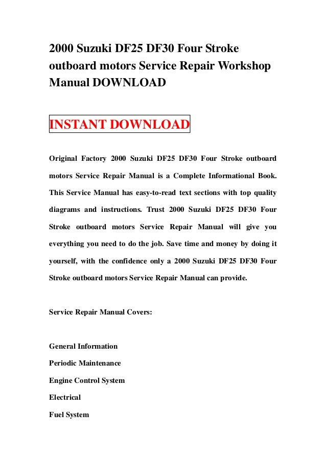 2000 suzuki df25 df30 four stroke outboard motors service repair work rh slideshare net suzuki df25 service manual download suzuki df 25 service manual