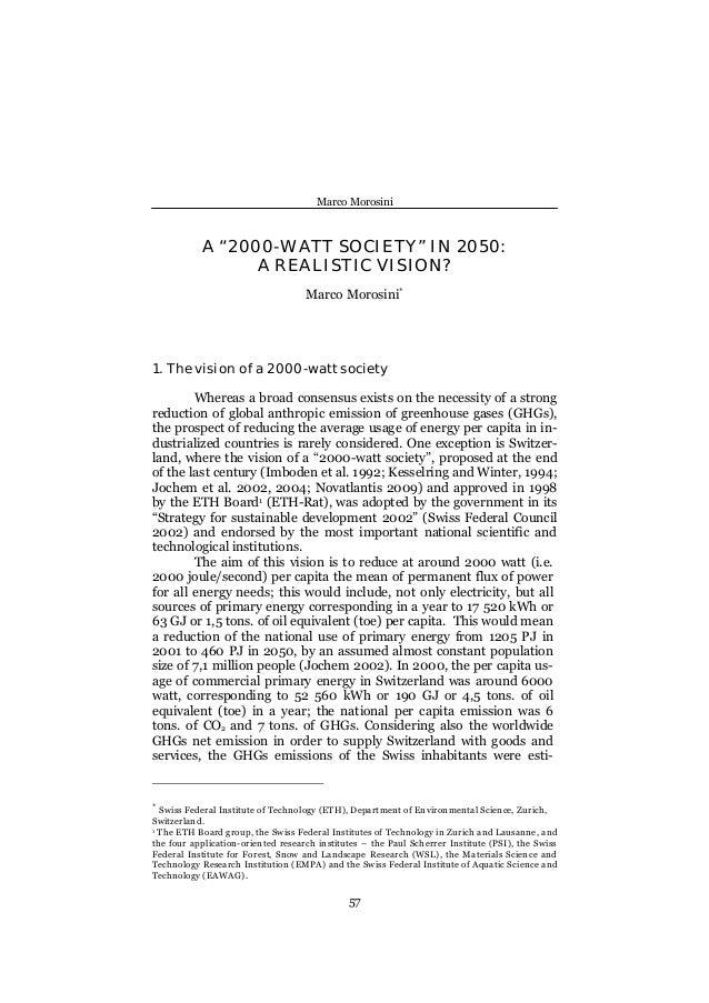 "Marco Morosini 57 A ""2000-WATT SOCIETY"" IN 2050: A REALISTIC VISION? Marco Morosini∗ 1. The vision of a 2000-watt society ..."