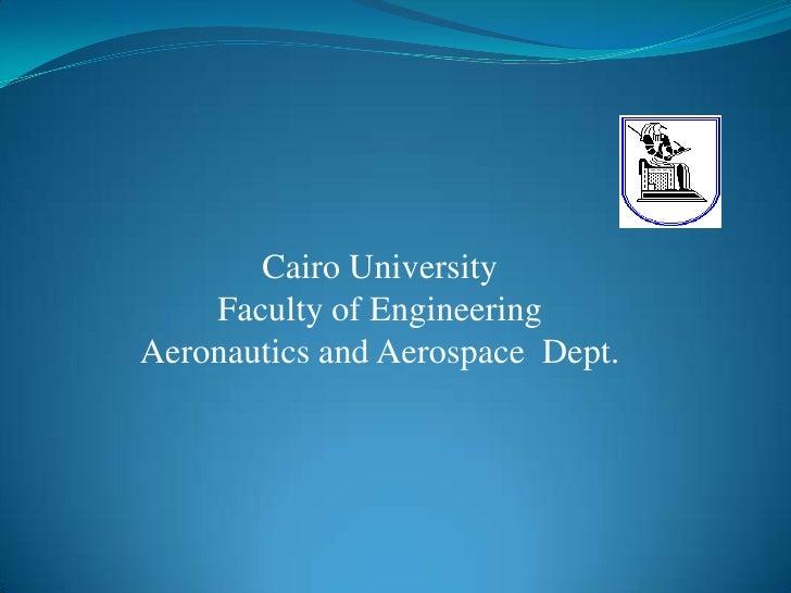 Cairo University Faculty of Engineering Aeronautics and Aerospace  Dept.