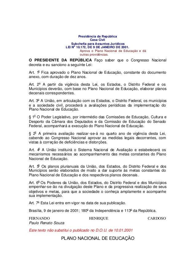 Presidência da República Casa Civil Subchefia para Assuntos Jurídicos LEI No 10.172, DE 9 DE JANEIRO DE 2001. Aprova o Pla...