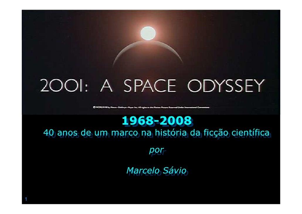 1968-2008                      1968-2008     40 anos de um marco na história da ficção científica     40 anos de um marco ...
