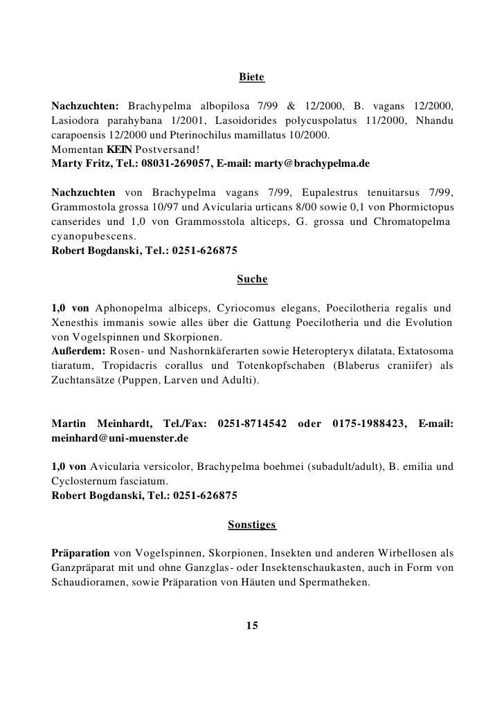 Biete  Nachzuchten: Brachypelma albopilosa 7/99 & 12/2000, B. vagans 12/2000, Lasiodora parahybana 1/2001, Lasoidorides po...