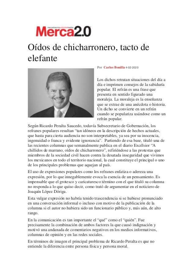 Oídos de chicharronero, tacto de elefante Por Carlos Bonilla 4-02-2020 Los dichos retratan situaciones del día a día e imp...